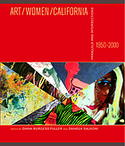 Art, women, California 1950-2000 : parallels and intersections
