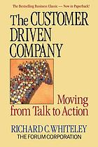 The customer-driven company : moving from talk to action