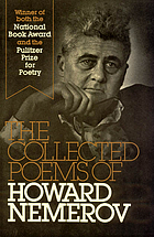 The collected poems of Howard Nemerov.