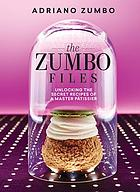 The Zumbo files : unlocking the secrets of a master patissier