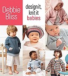 Design it, knit it : babies