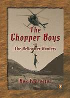 The chopper boys ; and, The helicopter hunters