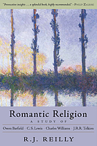 Romantic religion : a study of Owen Barfield, C.S. Lewis, Charles Williams and J.R.R. Tolkien