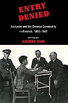 Entry denied : exclusion and the Chinese community in America, 1882-1943