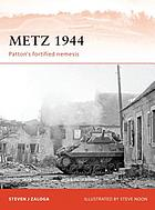 Metz 1944 : Patton's fortified nemesis