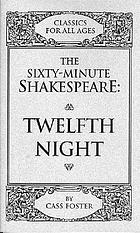 The sixty-minute Shakespeare--Twelfth night