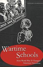 Wartime schools : how World War II changed American education
