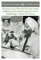 Strangers in a Not-So-Strange Land:Indian American Immigrants in the Global Age cover image
