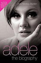 Adele : the Biography.