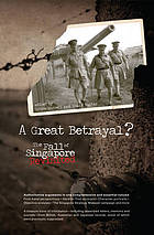 A great betrayal? : the fall of Singapore revisited