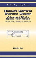 Robust control system design : advanced state space techniques