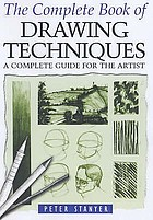 The complete book of drawing techniques : a professional guide for the artist