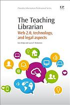 Teaching Librarian : Web 2.0, Technology, And Legal Aspects.