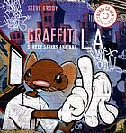 Graffiti L.A. : street styles and art