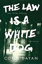 Law is a white dog - how legal rituals make and unmake persons.