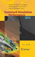 Sustained simulation performance 2012 : proceedings of the joint Workshop on High Performance Computing on Vector Systems, Stuttgart (HLRS), and Workshop on Sustained Simulation Performance, Tohoku University, 2012