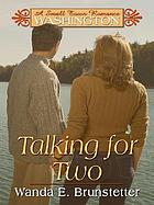 Talking for two : a small town romance