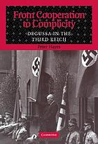 From cooperation to complicity : Degussa in the Third Reich