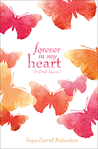 Forever in My Heart : a Grief Journal.