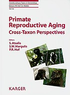 Primate Reproductive Aging : Cross-Taxon Perspectives cover image