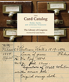 The card catalog : books, cards, and literary treasures