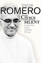 The church cannot remain silent : unpublished letters and other writings