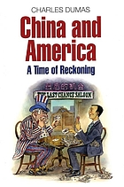 China and America : a time of reckoning