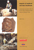 Aspects of medieval and later Southwark : archaeological excavations (1991-8) for the London Underground Limited Jubilee Line Extension Project