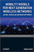 Mobility models for next generation wireless networks : ad hoc, vehicular, and mesh networks