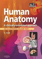 Human anatomy : a clinically-orientated approach : an illustrated colour text