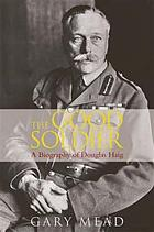 The good soldier : a biography of Douglas Haig