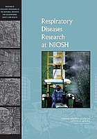 Respiratory diseases research at NIOSH : reviews of research programs of the National Institute for Occupational Safety and Health