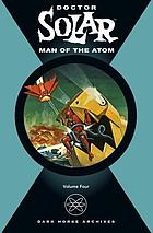 Doctor Solar, man of the atom. Volume four