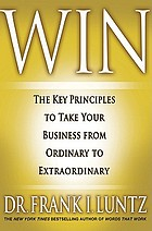 Win : the key principles to take your business from ordinary to extraordinary