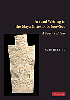 Art and writing in the Maya cities, AD 600-800 : a poetics of line