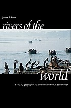 Rivers of the world : a social, geographical and environmental sourcebook