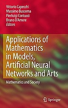 Applications of mathematics in models, artificial neural networks and arts : mathematics and society
