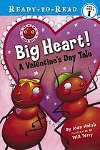 Big heart! : a Valentine's Day tale