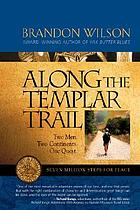 Along the Templar trail : seven million steps for peace