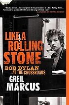 Like a rolling stone : Bob Dylan at the crossroads