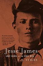 Jesse James : last rebel of the Civil War