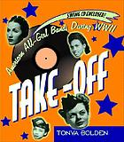 Take-off! : American all-girl bands during WW II