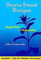 Stevia sweet recipes : sugar-free naturally!