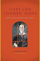 Lives like loaded guns : Emily Dickinson and her family's feuds