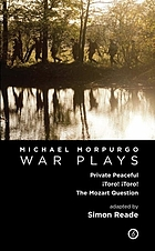 Morpurgo : war plays : Private Peaceful, Toro! Toro!, the Mozart Question