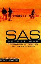 SAS secret war : Operation Storm in the Middle East
