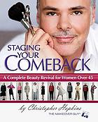 Staging your comeback : a complete beauty revival for women over 45