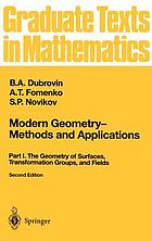 Modern geometry : methods and applications. Part I, The geometry of surfaces, transformation groups, and fields
