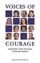 Voices of courage : inspiration from survivors of sexual assault