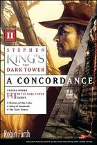 Stephen King's The Dark Tower. Volume II : a concordance